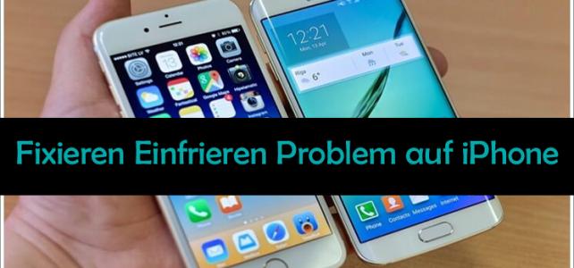 Darüber nachzudenken, wie iPhone Einfrieren Problem zu lösen? Ein kompletter Führer zum Umgang mit!