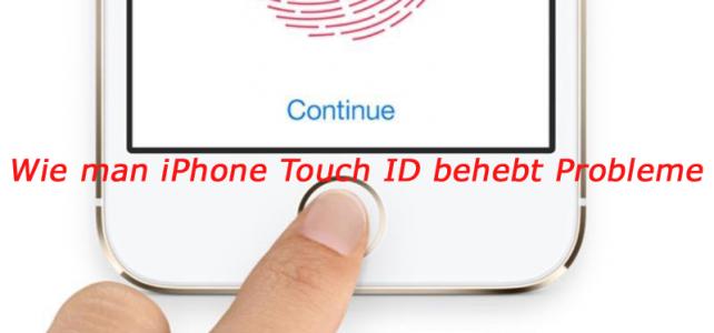 IPhone Touch ID funktioniert nicht nach iOS 10.3 Aktualisieren- Komplette Anleitung zum Fixieren