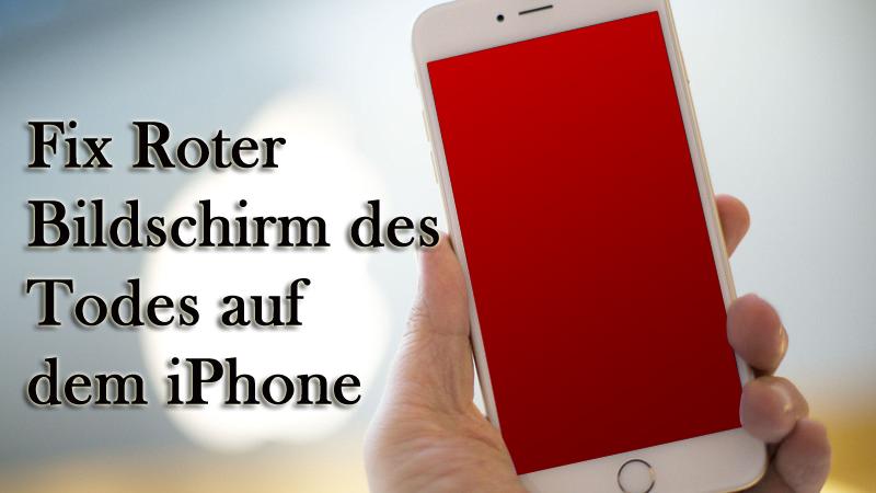 Wie Fix Roter Bildschirm des Todes auf dem iPhone 6 unter Windows / Mac reparieren