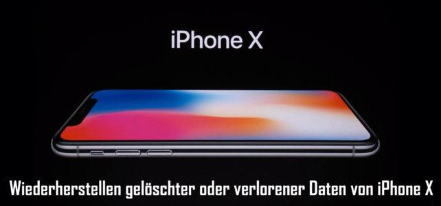 iPhone X Daten Wiederherstellung: Wiederherstellen gelöschter/verlorener Daten von iPhone X