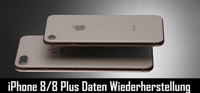 Wie man verlorene oder gelöschte Daten vom iPhone 8/8 Plus wieder herstellt