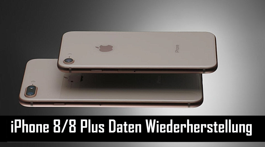 iPhone 8/8 Plus Daten Wiederherstellung