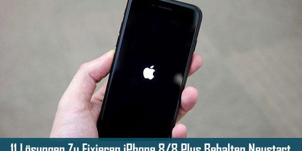 11 Lösungen Zu Fixieren iPhone 8/8 Plus Behalten Neustart