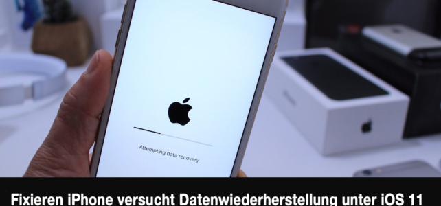 Gelöst iOS Aktualisieren Fehler: iPhone Versuch Datenwiederherstellung auf iOS 11/10