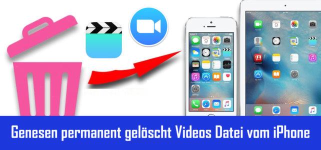 Wie man Wiederherstellen dauerhaft gelöschter Videos vom iPhone