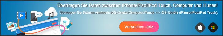 Probieren iOS Übertragung Jetzt
