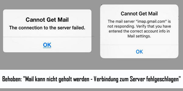 """Wie zu beheben """"kann nicht erhalten Mail – die Verbindung zum Server fehlgeschlagen"""" Fehler auf iPhone/iPad/iPod Touch"""