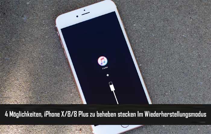 iPhone X 8 8 Plus zu beheben stecken Im Wiederherstellungsmodus