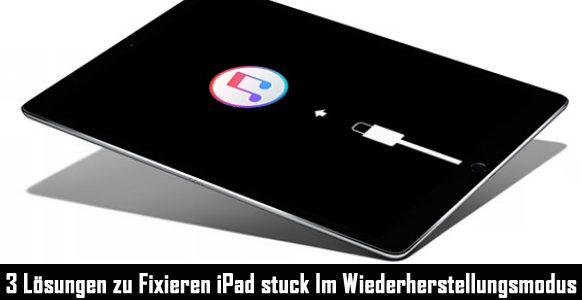 iPad stuck im Wiederherstellungsmodus nach dem Update? Hier ist, wie Sie es beheben können!