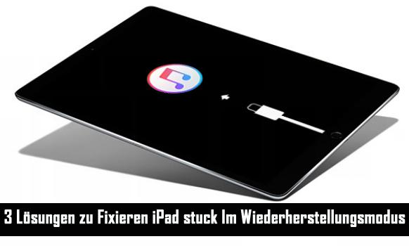 Wie man Fixieren iPad stuck im Wiederherstellungsmodus