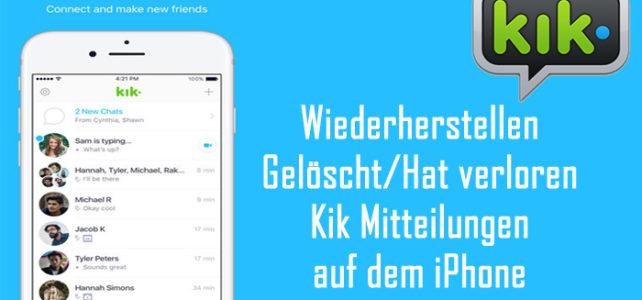 So stellen Sie gelöschte/verlorene Kik-Nachrichten auf dem iPhone wieder her
