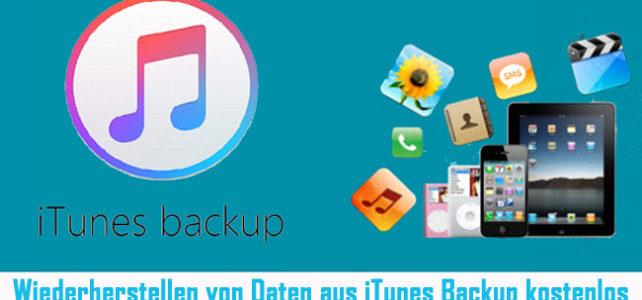 iTunes Daten Wiederherstellung: Wiederherstellen von Daten aus iTunes Backup kostenlos