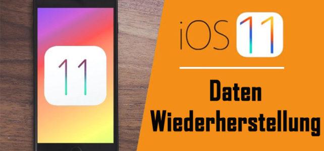 iOS 11 Datenrettung: Verlorene Daten von iPhone/iPad auf iOS 11 wiederherstellen