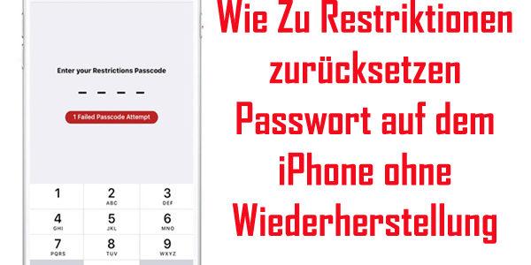 Wie Zu Restriktionen zurücksetzen Passwort auf dem iPhone ohne Wiederherstellung