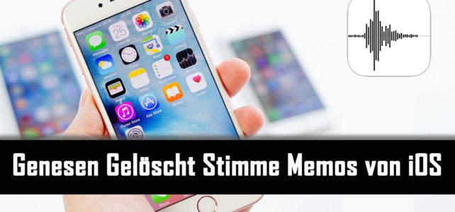 Wie Zu Gelöschte Sprachnotizen von iPhone, iPad oder iPod Touch wiederherstellen