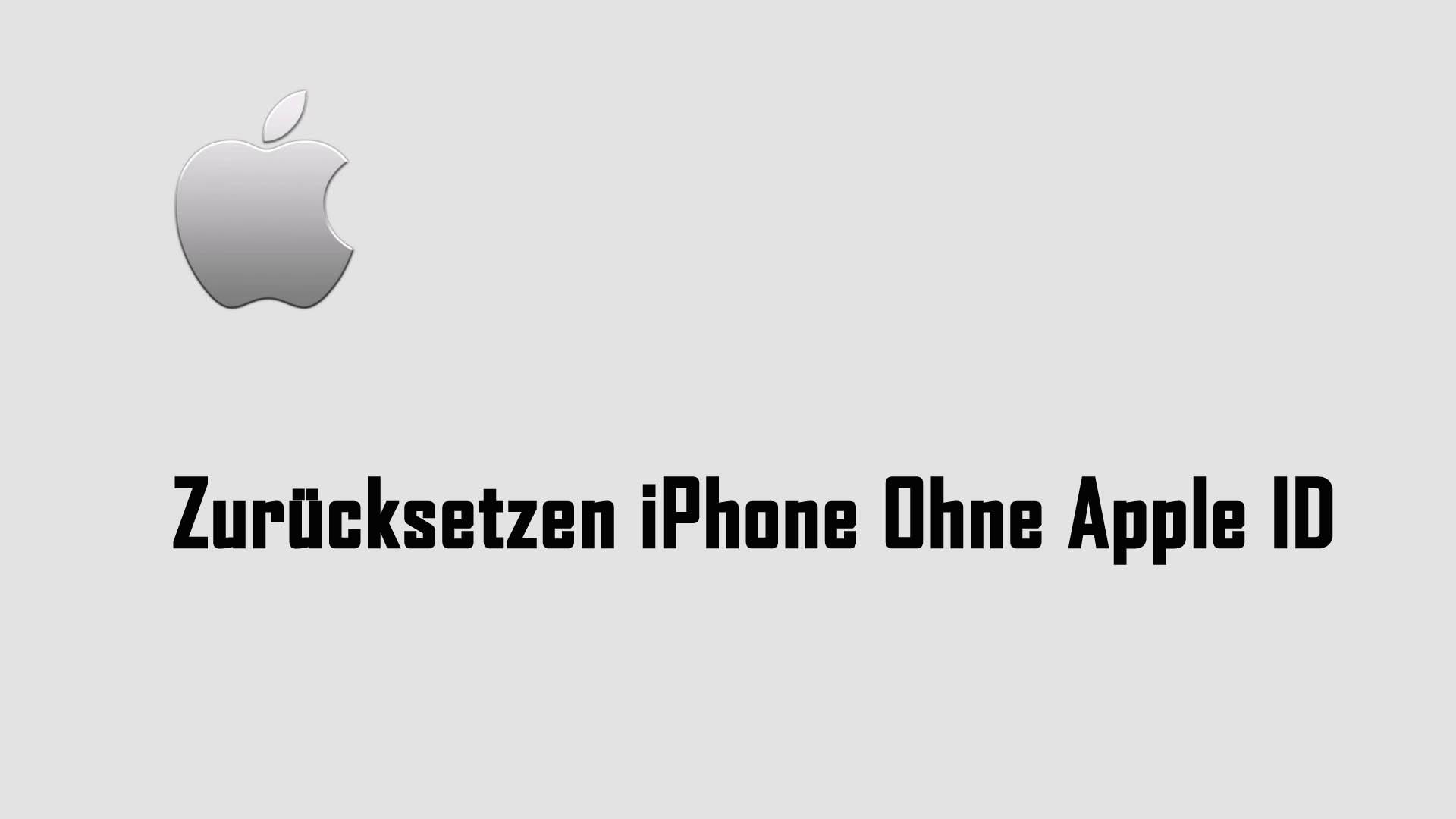 Zurücksetzen iPhone Ohne Apple ID