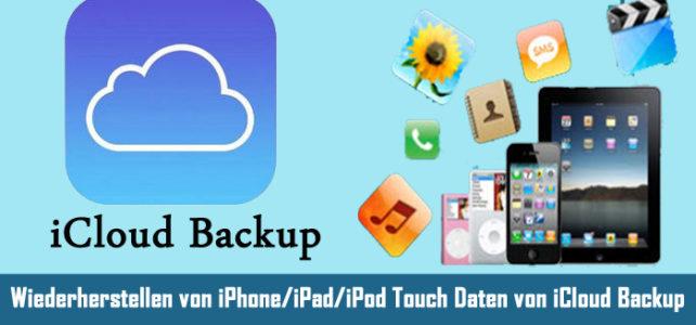 Wiederherstellen von iPhone/iPad/iPod Touch Daten von iCloud Backup